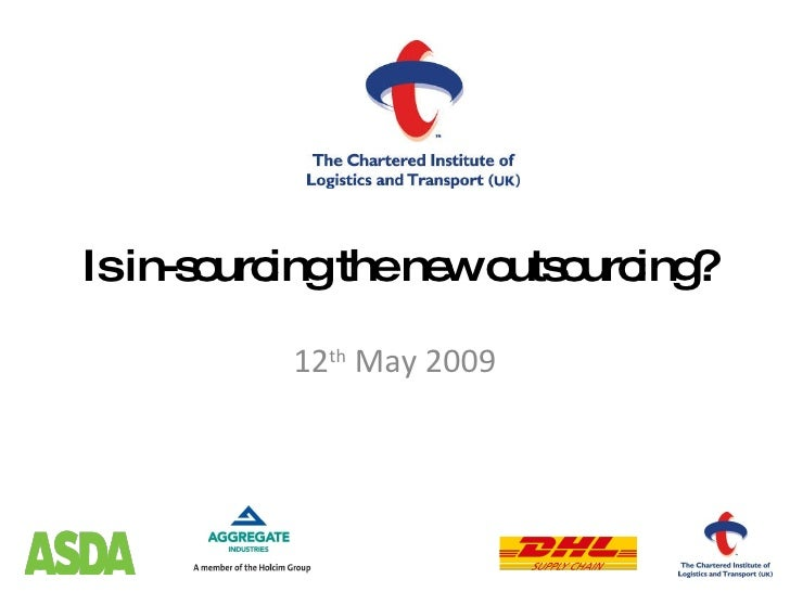 Is in-sourcing the new outsourcing? 12 th  May 2009