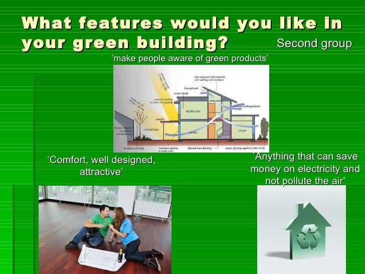 What features would you like inyour green building?    Second group                'make people aware of green products'  ...