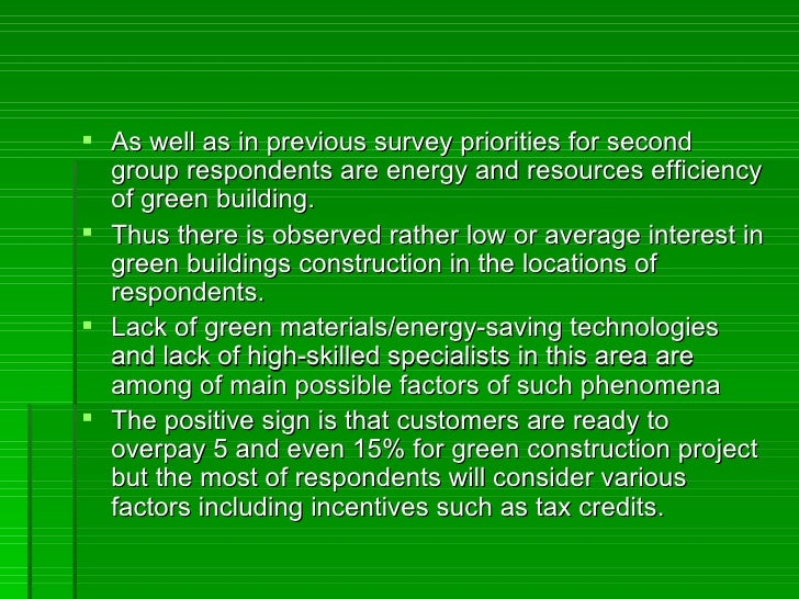  As well as in previous survey priorities for second  group respondents are energy and resources efficiency  of green bui...