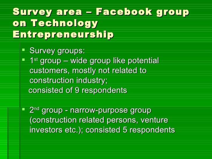 Survey area – Facebook groupon TechnologyEntrepreneurship  Survey groups:  1st group – wide group like potential   custo...