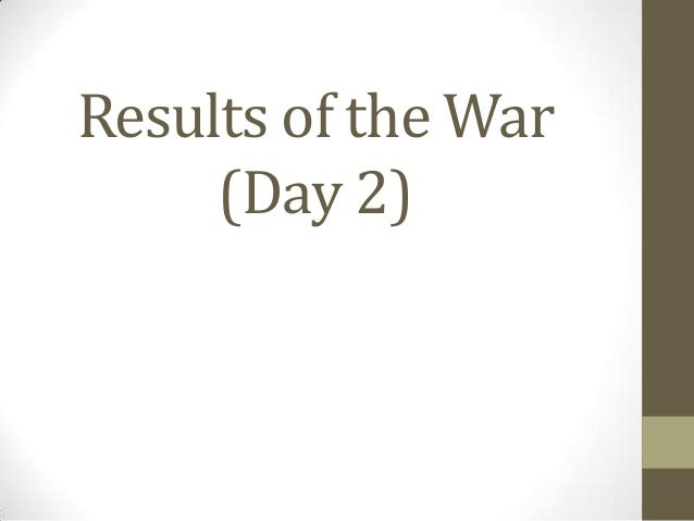 Results of the War (Day 2)