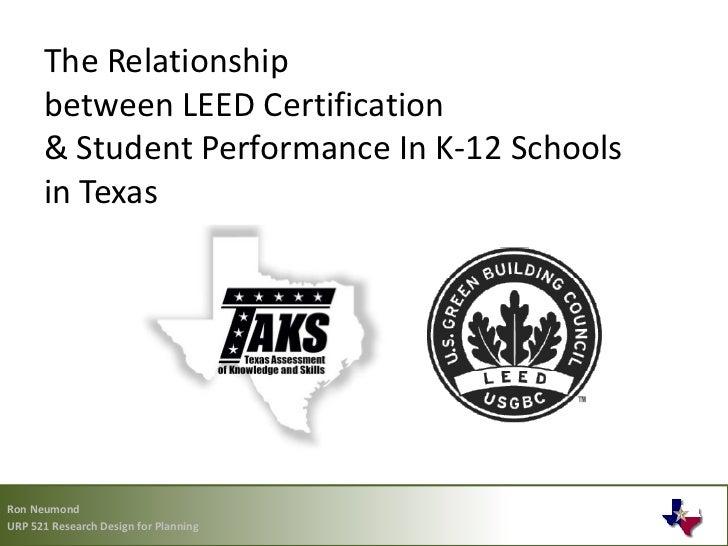 The Relationship      between LEED Certification      & Student Performance In K-12 Schools      in TexasRon NeumondURP 52...