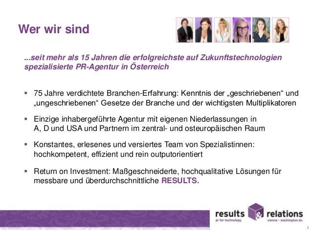 Wer wir sind  ...seit mehr als 15 Jahren die erfolgreichste auf Zukunftstechnologien  spezialisierte PR-Agentur in Österre...
