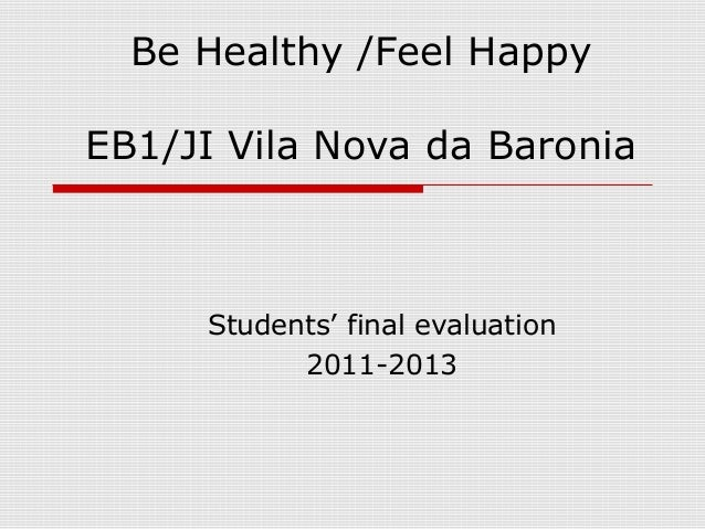 Be Healthy /Feel Happy EB1/JI Vila Nova da Baronia Students' final evaluation 2011-2013