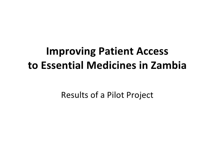 Improving Patient Access to Essential Medicines in Zambia Results of a Pilot Project