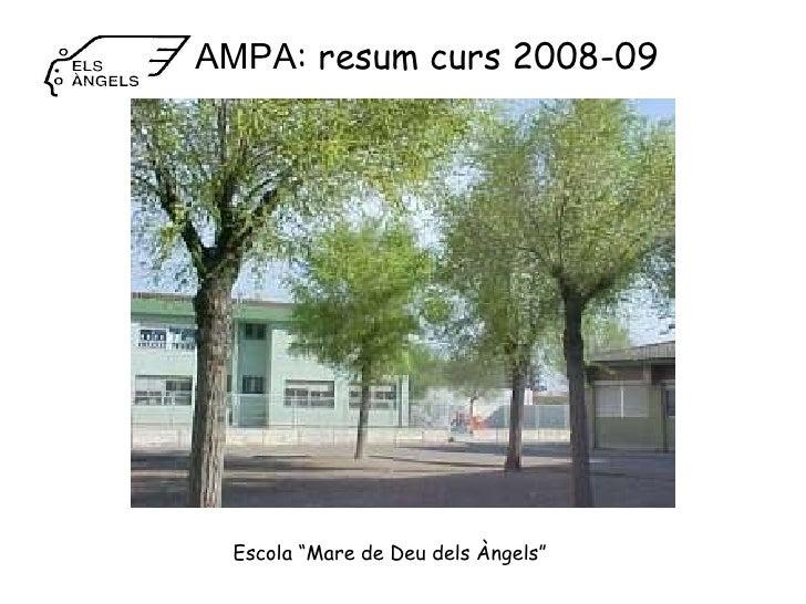 """Escola """"Mare de Deu dels Àngels"""" AMPA : resum curs 2008-09"""