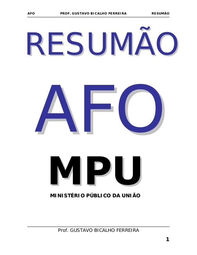 AFO PROF. GUSTAVO BICALHO FERREIRA RESUMÃO Prof. GUSTAVO BICALHO FERREIRA RREESSUUMMÃÃOO MMIINNIISSTTÉÉRRIIOO PPÚÚBBLLIICC...