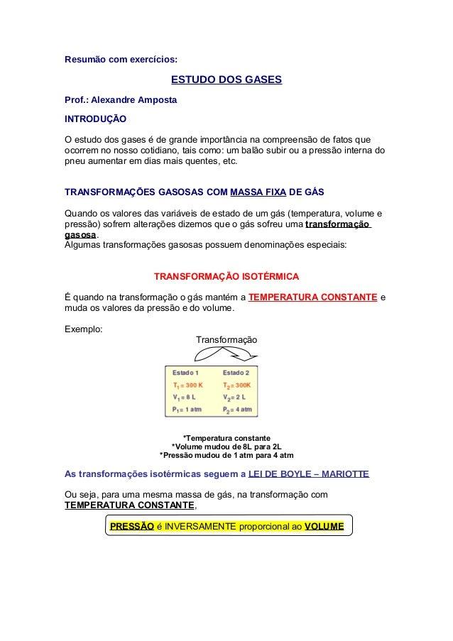 Resumão com exercícios: ESTUDO DOS GASES Prof.: Alexandre Amposta INTRODUÇÃO O estudo dos gases é de grande importância na...