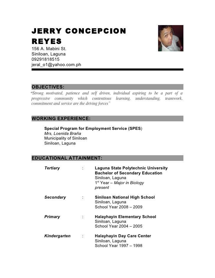 "JERRY CONCEPCION REYES 156 A. Mabini St. Siniloan, Laguna 09291818515 jeral_o1@yahoo.com.ph    OBJECTIVES: "" Strong motiva..."