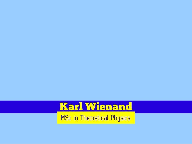 Karl WienandMSc in Theoretical Physics