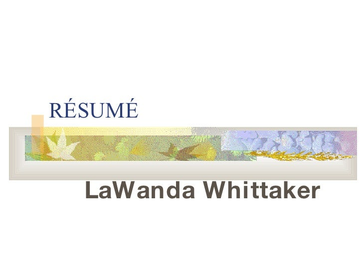 R É SUM É LaWanda Whittaker