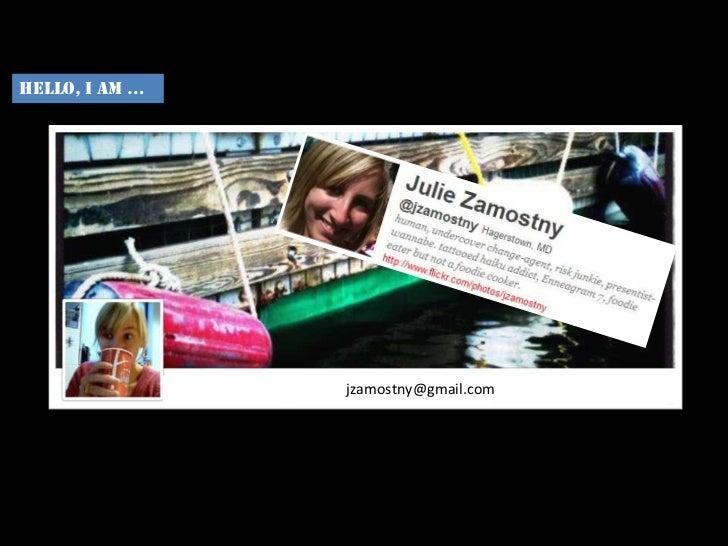 Hello, I am …                jzamostny@gmail.com