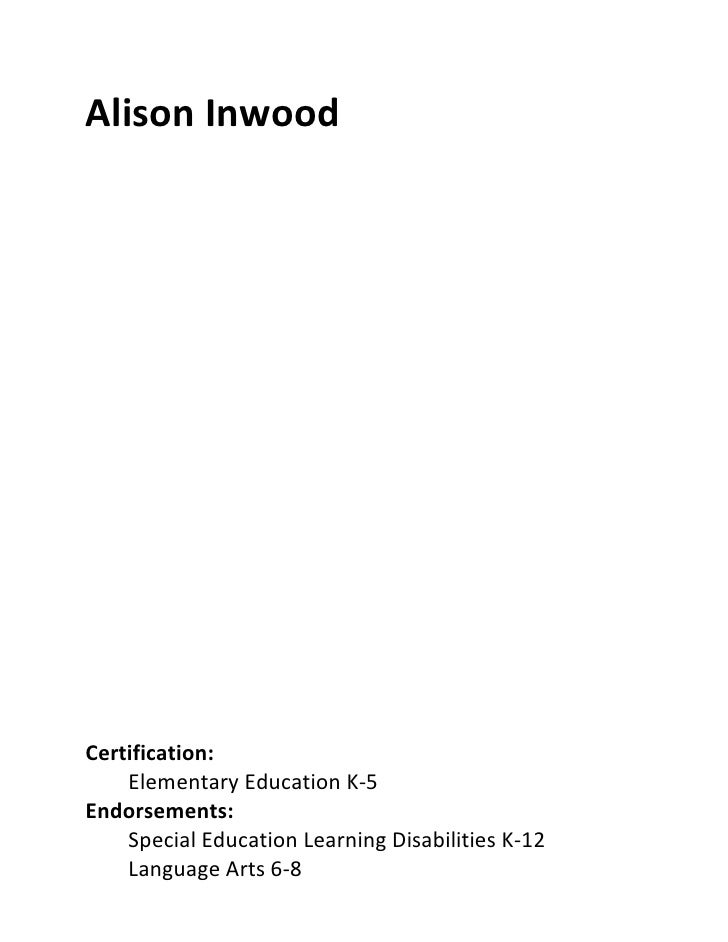 Alison InwoodCertification:    Elementary Education K-5Endorsements:    Special Education Learning Disabilities K-12    La...