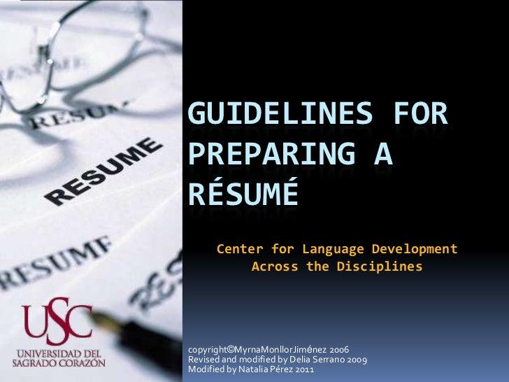 GUIDELINES FORPREPARING ARÉSUMÉ      Center for Language Development          Across the Disciplinescopyright©MyrnaMonllor...