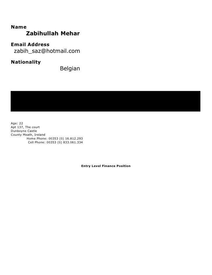 Name          Zabihullah Mehar Email Address  zabih_saz@hotmail.com Nationality                              Belgian     A...