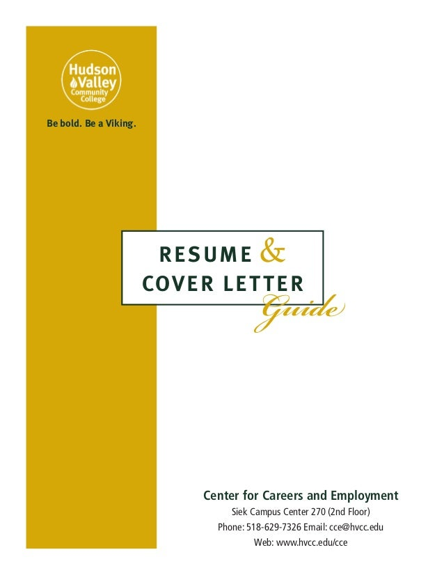 Be bold. Be a Viking.  &  RESUME COVER LET TER  Guide  Center for Careers and Employment Siek Campus Center 270 (2nd Floor...