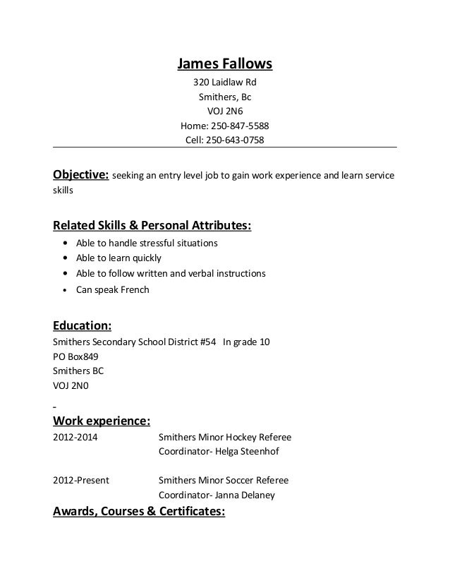 Resume. James Fallows 320 Laidlaw Rd Smithers, Bc VOJ 2N6 Home: 250-847- ...