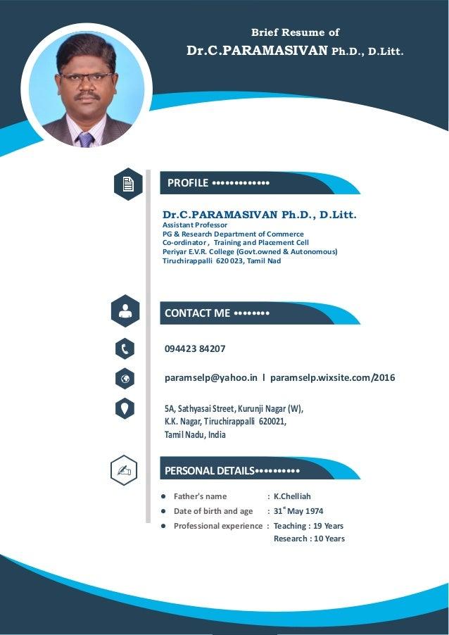 Brief Resume of Dr.C.PARAMASIVAN Ph.D., D.Litt. a lllllllllllllPROFILE llllllllCONTACT ME 094423 84207 Dr.C.PARAMASIVAN Ph...