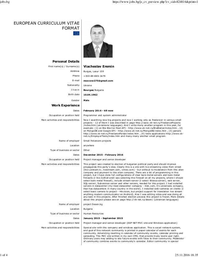 EUROPEAN CURRICULUM VITAE FORMAT Personal Details First name(s) / Surname(s) Viacheslav Eremin Address Burgas, Lasur 159 P...