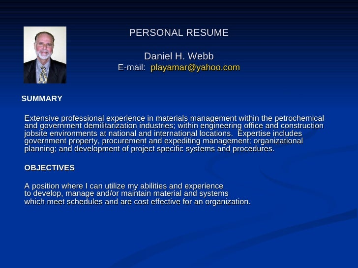 PERSONAL RESUME Daniel H. Webb E-mail:  [email_address] Extensive professional experience in materials management within t...