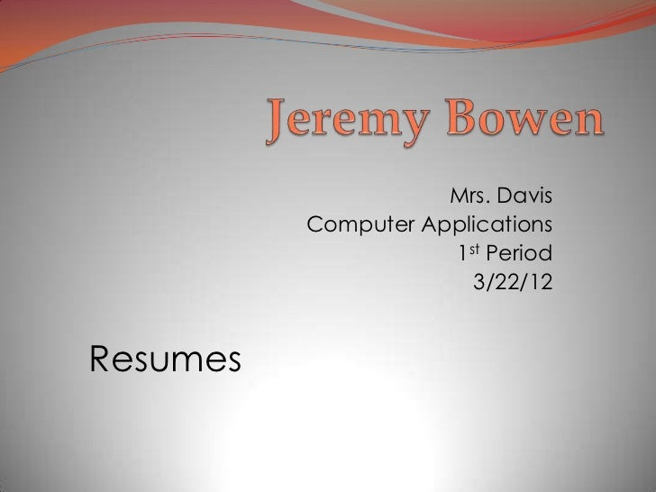 resume jeremy ppt mrs davis computer applications