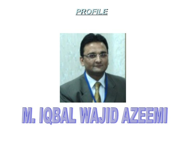 PROFILE M. IQBAL WAJID AZEEMI