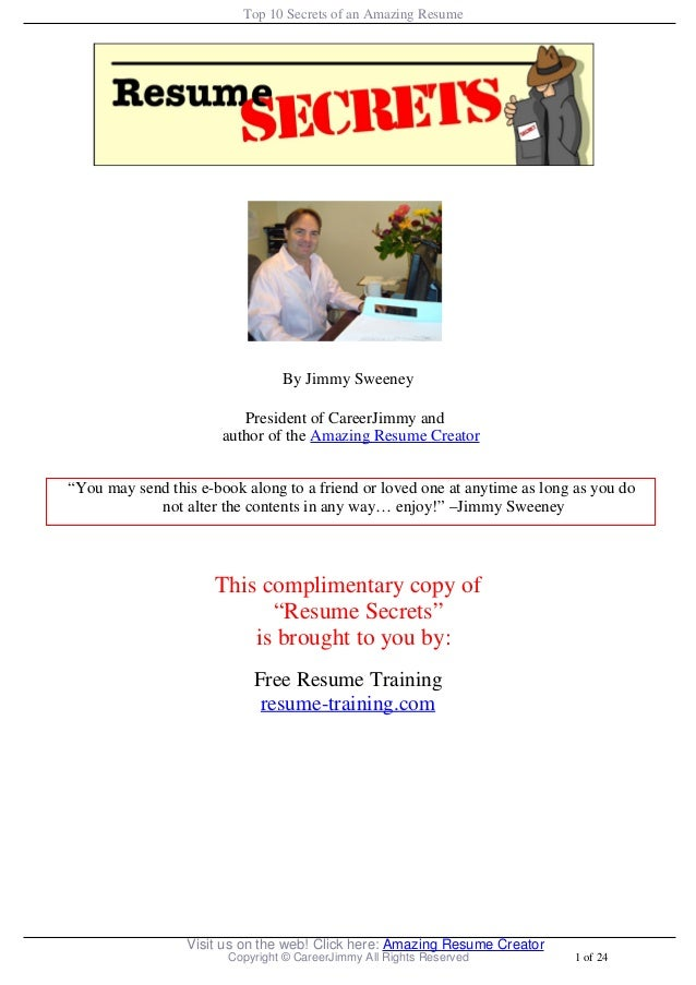 """By Jimmy Sweeney President of CareerJimmy and author of the Amazing Resume Creator """"You may send this e-book along to a fr..."""