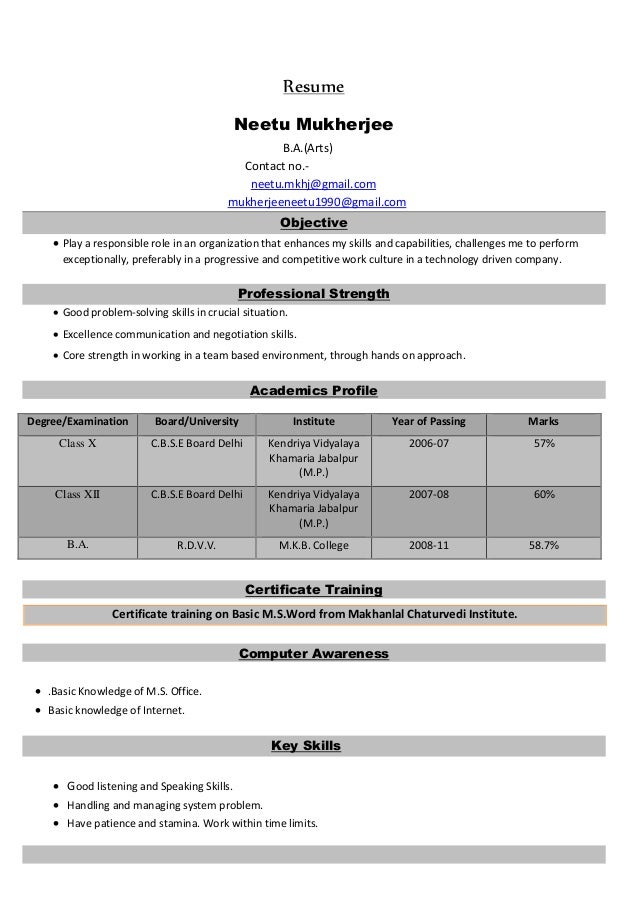Resume  Neetu Mukherjee  B.A.(Arts)  Contact no.-  neetu.mkhj@gmail.com  mukherjeeneetu1990@gmail.com  Objective   Play a...