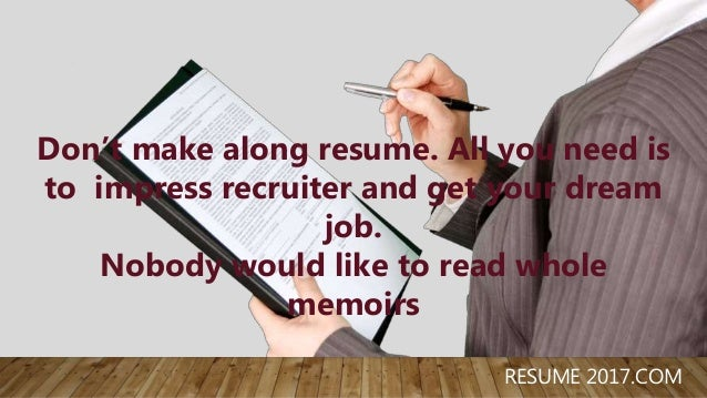 Resume 2017: 10 Things To Cut From Your Resume Now