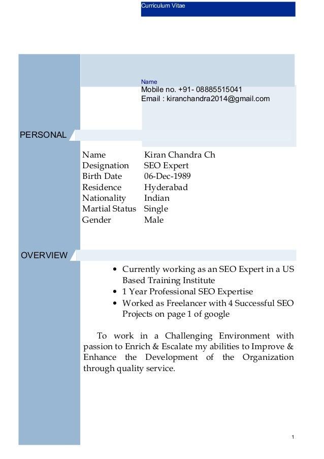 Curriculum Vitae  Name  Mobile no. +91- 08885515041 Email : kiranchandra2014@gmail.com  PERSONAL Name Designation Birth Da...