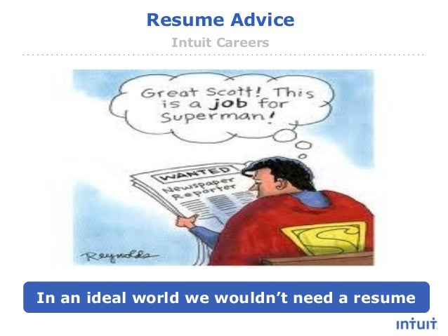 intuit proprietary confidential resume advice intuit careers in an ideal world we wouldnt