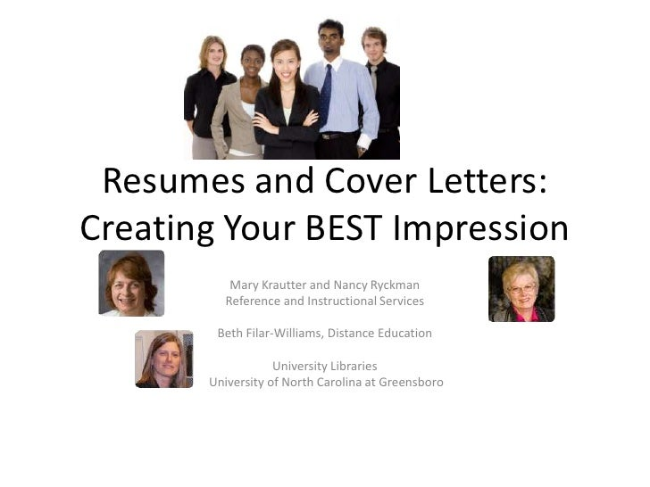 Resumes and Cover Letters:  Creating Your BEST Impression <br />Mary Krautter and Nancy Ryckman<br />Reference and Instruc...