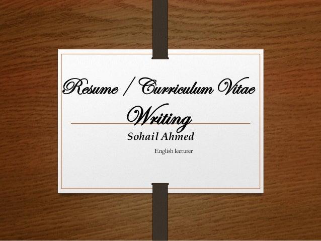 Sohail Ahmed English lecturer Resume/ CurriculumVitae Writing