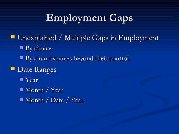 Lovely Employment Gaps Unexplained ... Intended Gaps In Employment