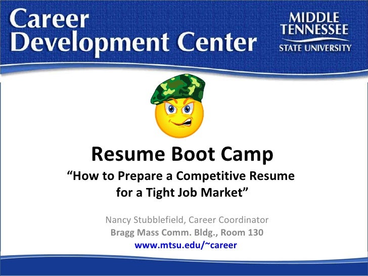 """Resume Boot Camp """"How to Prepare a Competitive Resume  for a Tight Job Market"""" Nancy Stubblefield, Career Coordinator Brag..."""
