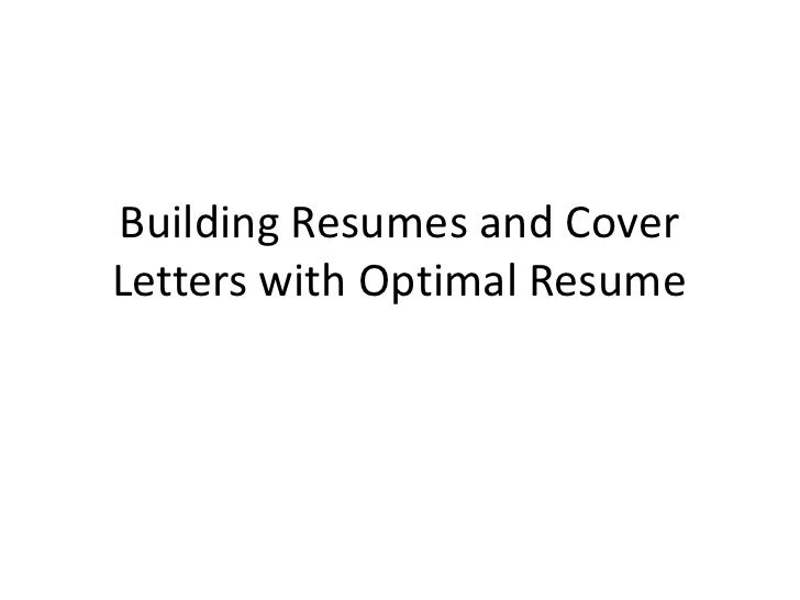 Building Resumes and Cover Letters with Optimal Resume<br />
