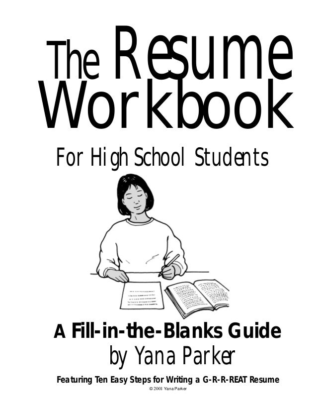 The  Resume  Workbook For High School Students  A Fill-in-the-Blanks Guide  by Yana Parker Featuring Ten Easy Steps for Wr...