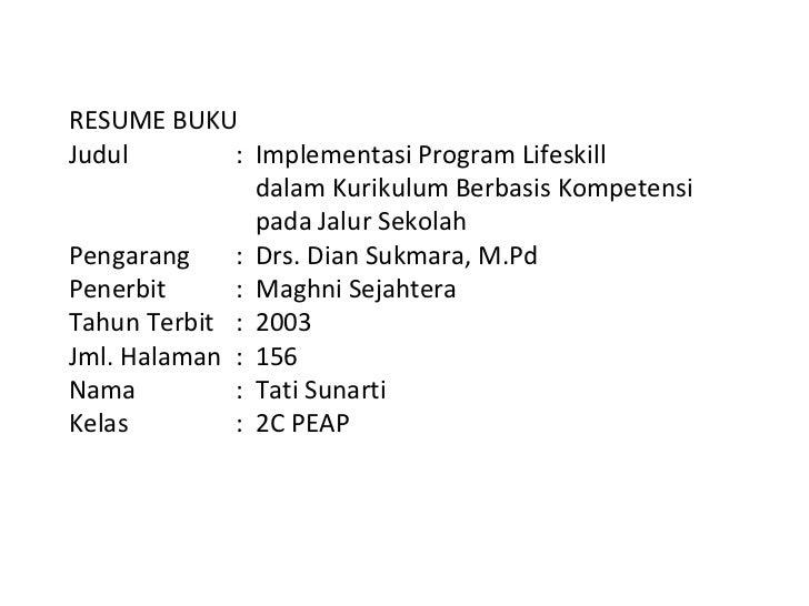 RESUME BUKU Judul  : Implementasi Program Lifeskill dalam Kurikulum Berbasis Kompetensi  pada Jalur Sekolah Pengarang : Dr...