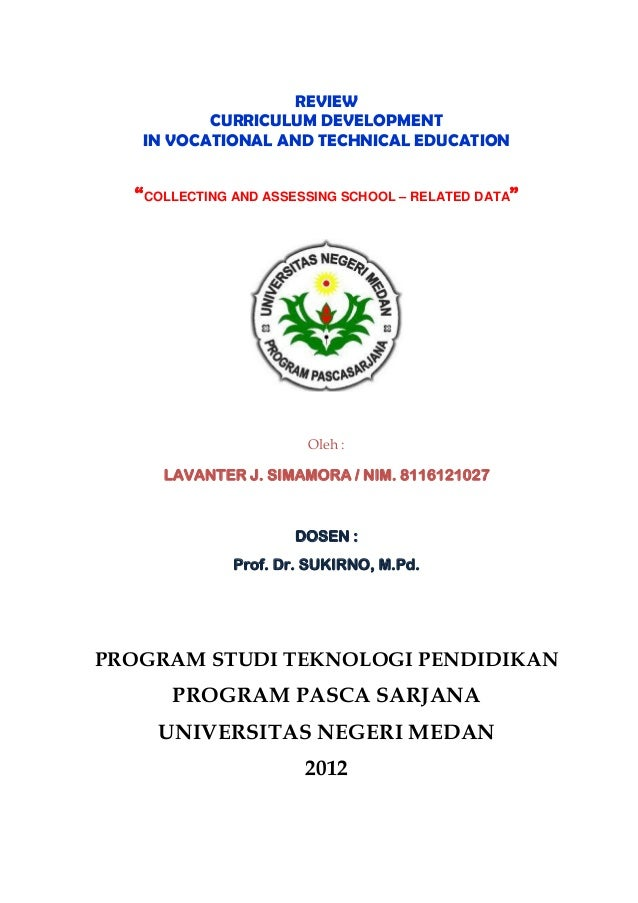 "REVIEW          CURRICULUM DEVELOPMENT   IN VOCATIONAL AND TECHNICAL EDUCATION  ""COLLECTING AND ASSESSING SCHOOL – RELATED..."