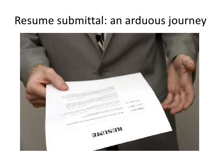 Resume submittal: an arduous journey<br />