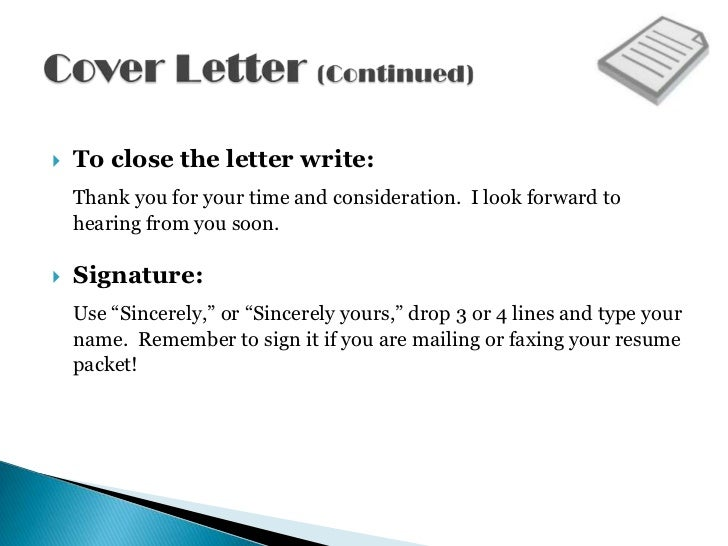 5.  To Close The Letter Write: ...