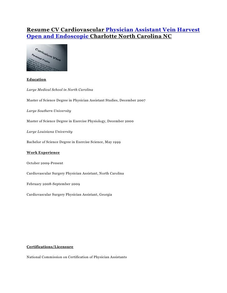 Resume CV Cardiovascular Physician Assistant Vein HarvestOpen and Endoscopic Charlotte North Carolina NCEducationLarge Med...