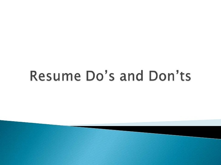 Resume Do's and Don'ts<br />