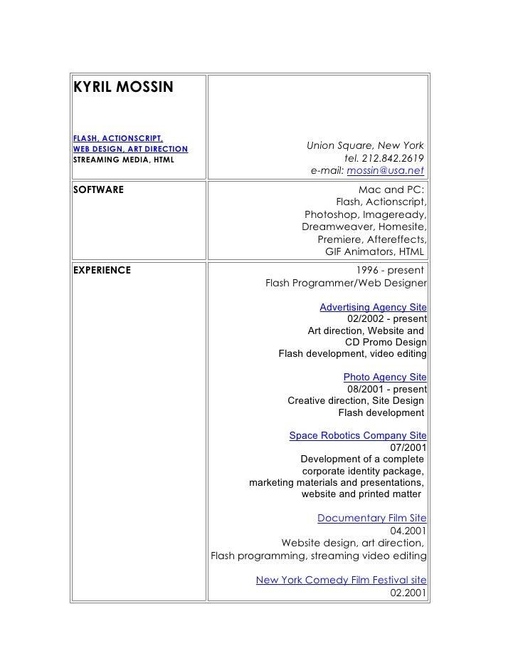 KYRIL MOSSIN   FLASH, ACTIONSCRIPT, WEB DESIGN, ART DIRECTION                      Union Square, New York STREAMING MEDIA,...