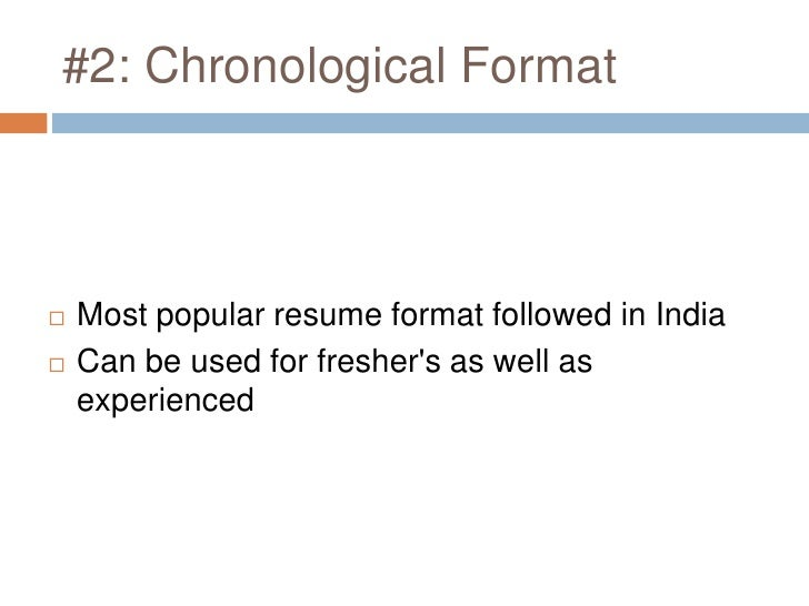 ... 4. #2: Chronological Format Most Popular Resume ...