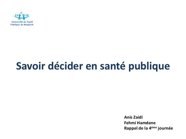 Savoir décider en santé publique                      Anis Zaidi                      Fehmi Hamdane                      R...