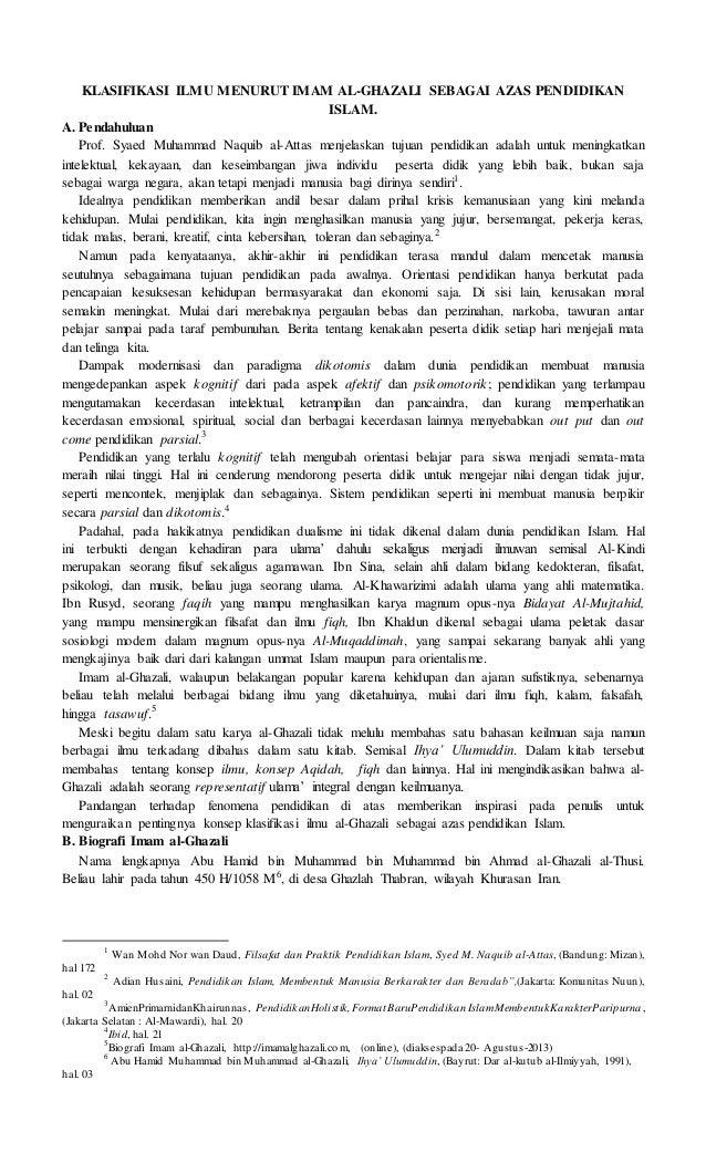 KLASIFIKASI ILMU MENURUT IMAM AL-GHAZALI SEBAGAI AZAS PENDIDIKAN ISLAM. A. Pendahuluan Prof. Syaed Muhammad Naquib al-Atta...
