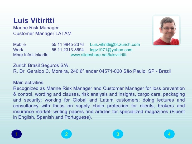 Luis VitirittiMarine Risk ManagerCustomer Manager LATAMMobile 55 11  9945 2376 Luis.vitiritti@br ...  Resume Ppt