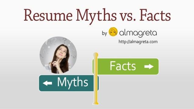 ResumeMythsvs.Facts by Myths Facts http://almagreta.com