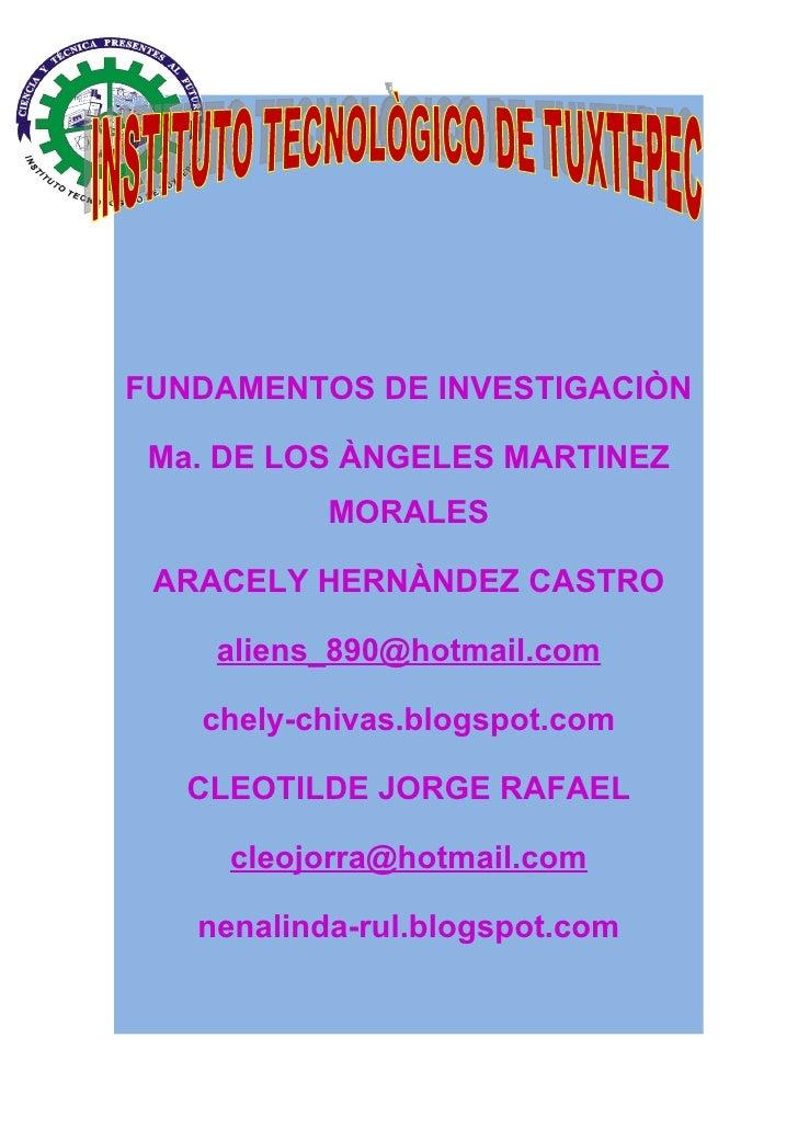 FUNDAMENTOS DE INVESTIGACIÒN   Ma. DE LOS ÀNGELES MARTINEZ            MORALES   ARACELY HERNÀNDEZ CASTRO      aliens_890@h...